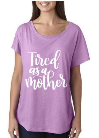 $20 Tired as a Mother, Vintage Lilac, Ladies size S-XL